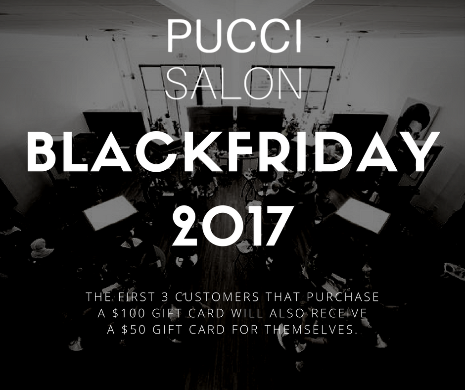 black friday 2017 at pucci salon
