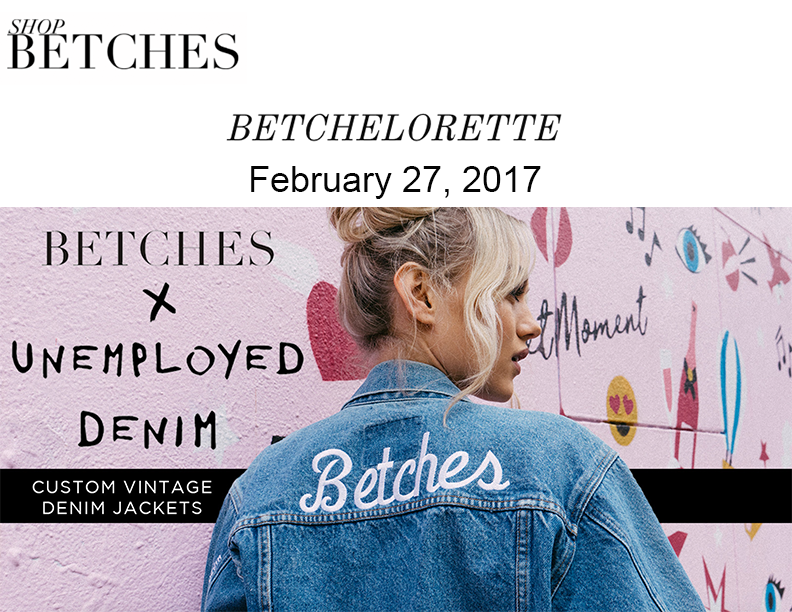 Betches x unemployed denim sold exclusively on shopbetches.com in the betchlorette collection