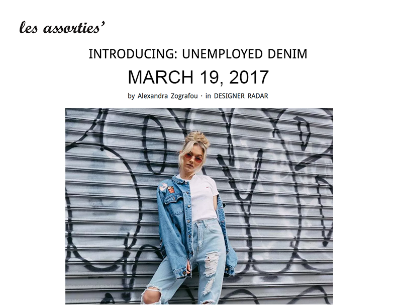 UNEMPLOYED DENIM FEATURED ON LES ASSORTIES'