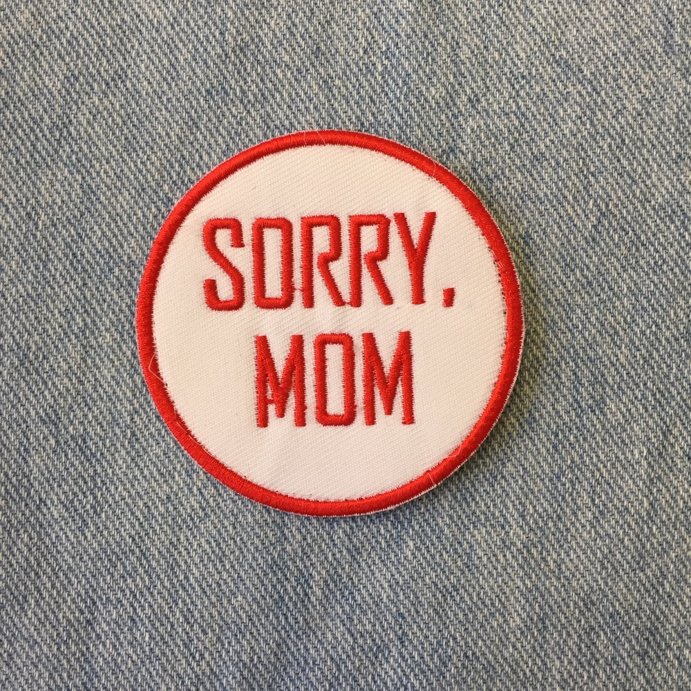 SORRY, MOM - SOLD OUT
