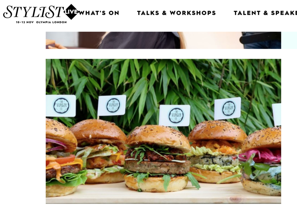 Stylist Magazine - STYLIST LIVE EVENT OLYMPIA LONDONHighlighted on the website as part of the VIP Food offering.*Image owned by The Vurger Co