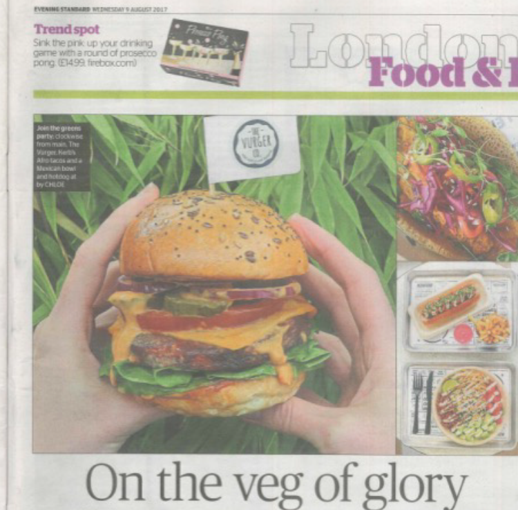 EVENING STANDARD9th August 2017 - Read the article about our rise to glory in the plant based London scene!Image owned by The Vurger Co