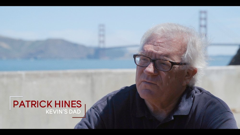 Patrick Hines Kevin's dad, Patrick, reveals his true pain from the day Kevin jumped, and his pride for the man Kevin has become. Patrick is also the co-founder of the Bridge Rail Foundation, which is the group that fought for and was successful at having net approved for Golden Gate Bridge. #TeamRippleWorld (USA)