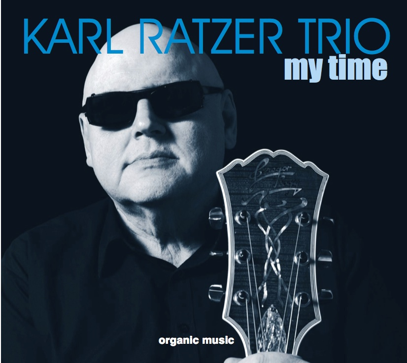 My Time      Bestellen     Karl Ratzer Trio, 2016 CD Karl Ratzer g+v / Peter Herbert, b / Howard Curtis, dr