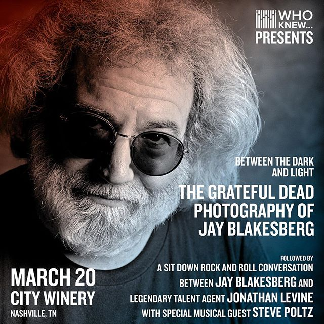 Between the Dark and Light - The Grateful Dead Photography of Jay Blakesberg A Slideshow/Storytelling presentation about Jay's 40 year journey photographing the Grateful Dead experience.  The story travels from the late 1970's right up to Dead and Co. Tickets- https://citywinery.com/nashville/whoknew032019.html