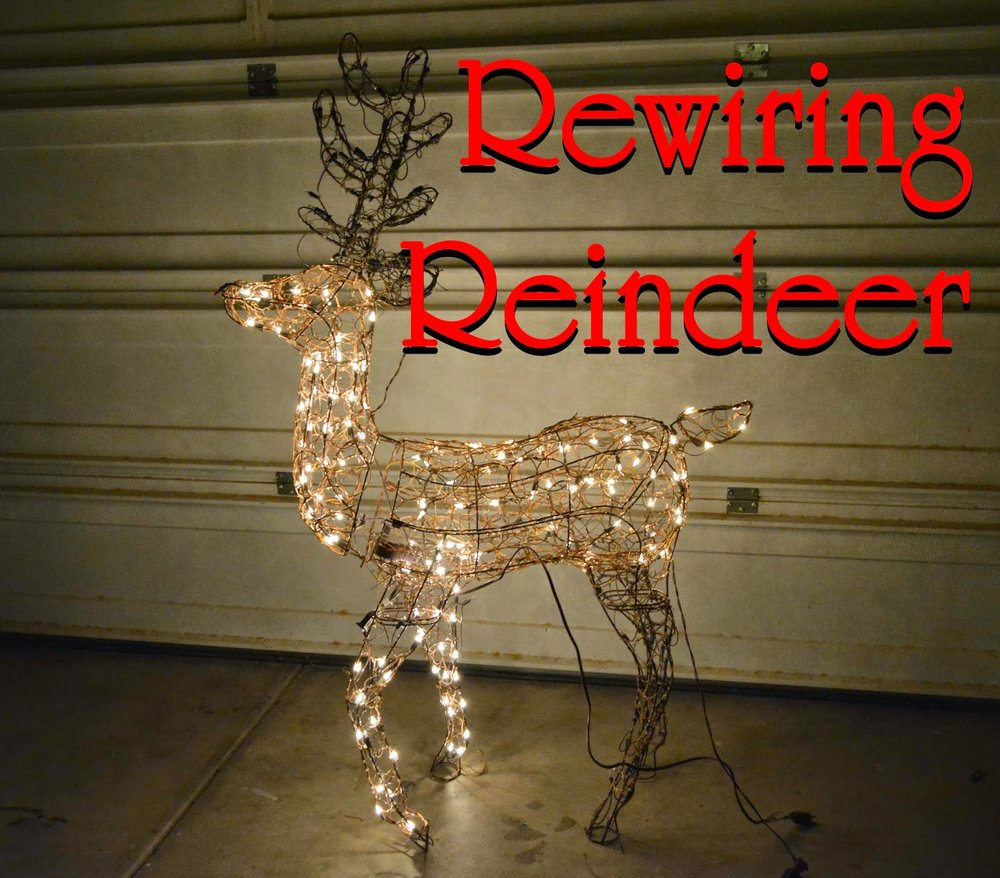 rewiring reindeer and decorating in the desert az diy guy