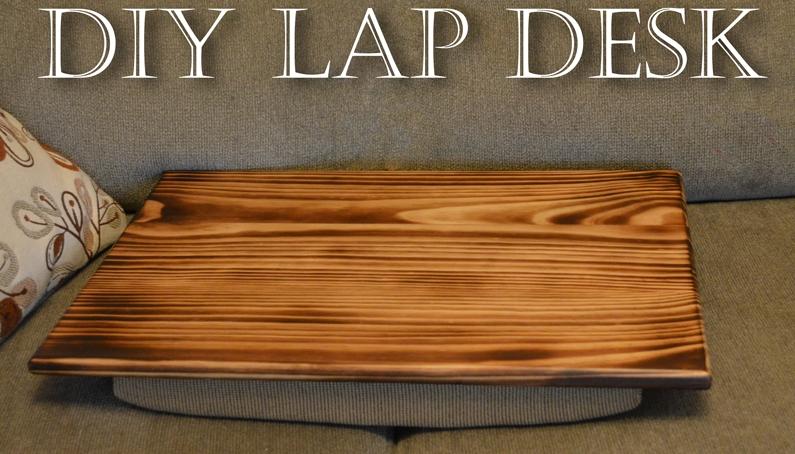 Diy Lap Desk With Burned Wood Finish Az Diy Guy