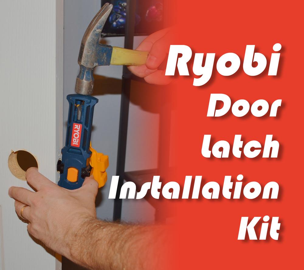Review Ryobi Door Latch Installation Kit Az Diy Guy