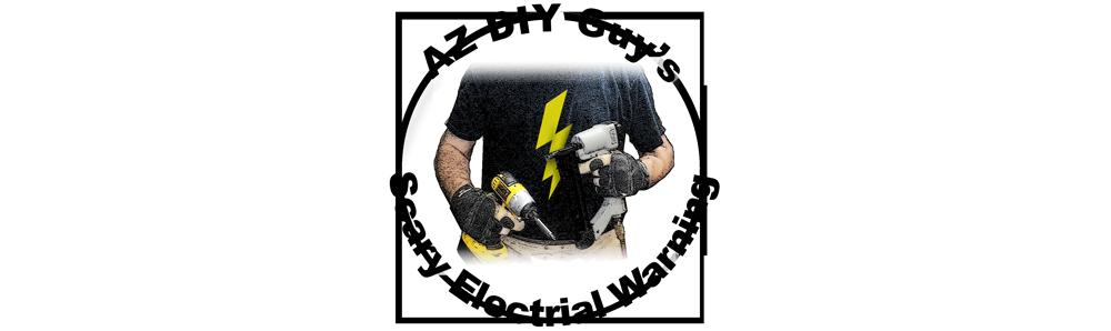 AZ DIY Guy  Scary Electrical Warning   time