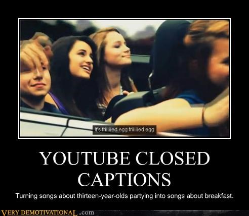 "YouTube Captions Fail - Friday by Rebecca Black written as ""fried egg"""