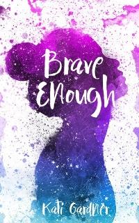 Brave Enough, by Kati Gardner