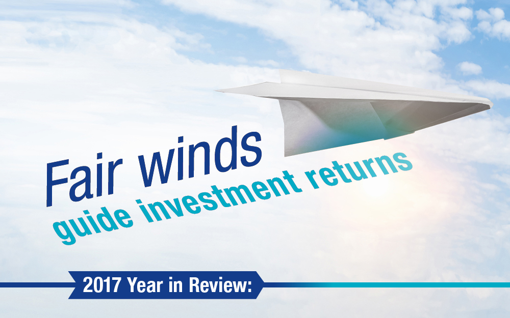 2017 Year in Review: Fair winds guide investment returns.jpg