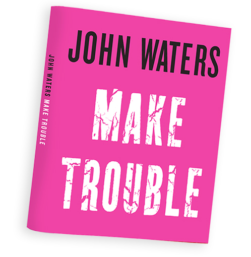 JohnWaters_MakeTroublebook.jpg