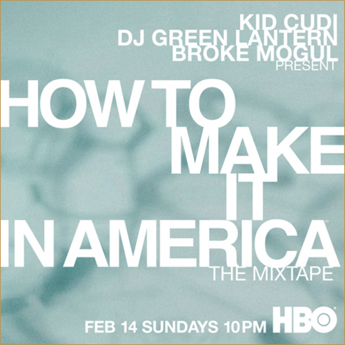 How to Make it in America Kid Cudi