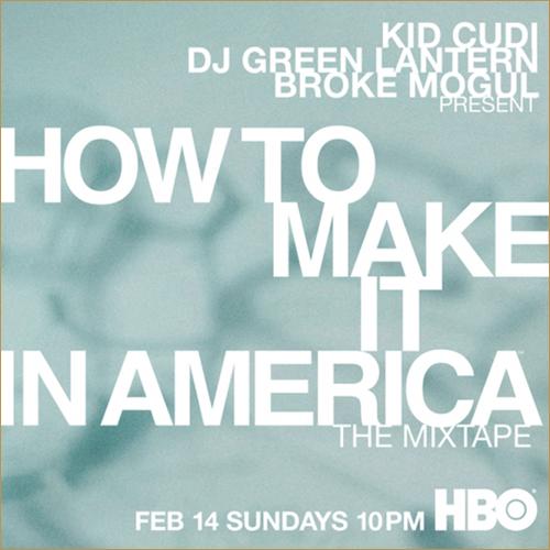 How to Make it in America Kid Cudi