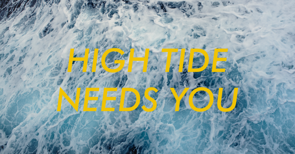 High Tide needs you.png