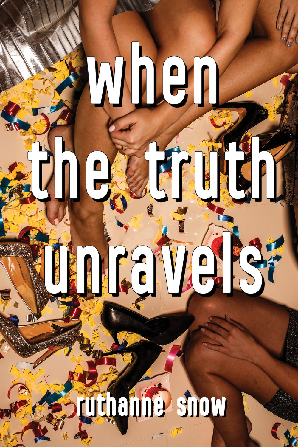WHEN THE TRUTH UNRAVELS by RuthAnne Snow.jpg