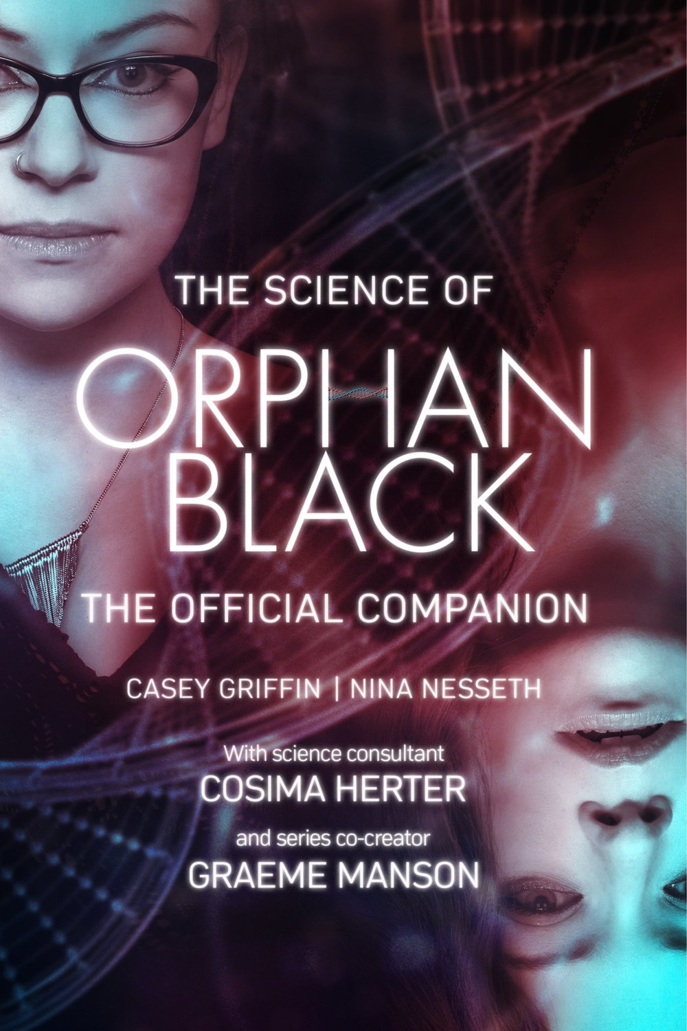 The Science of Orphan Black by Casey Griffin & Nina Nesseth