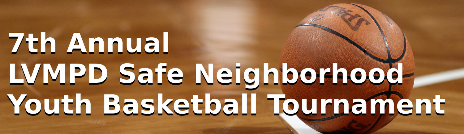7th Annual LVMPD Safe Neighborhood Youth Basketball Tournament
