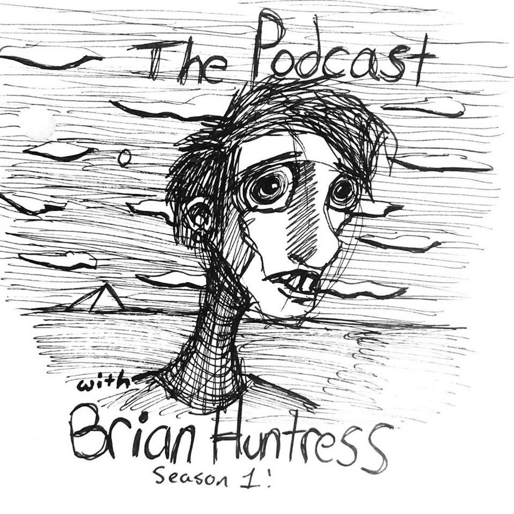 A Podcast with Brian Huntress - Season 1