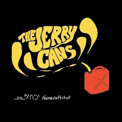 The Jerry Cans - Nunavuttitut - 2013