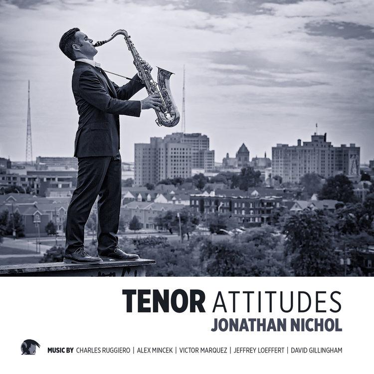 Jonathan Nichol - Tenor Attitudes (2017)