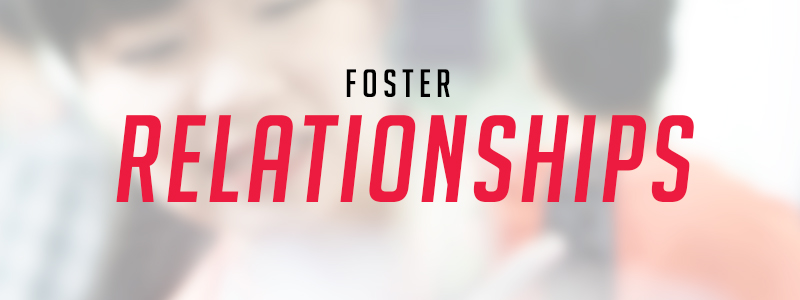 Foster Relationships