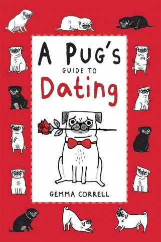 hellogiggles :      ITEM OF THE DAY: A PUG'S GUIDE TO DATING BY GEMMA CORRELL     by Laura Kadner     http://bit.ly/1asi35Y      I wrote this review. Take the pug's advice to heart. It works the wonders.