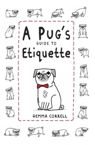 hellogiggles :      BOOK REVIEW: A PUG'S GUIDE TO ETIQUETTE BY GEMMA CORRELL      by Laura Kadner     http://bit.ly/XKY2zL       I'm Laura! That's me!! I wrote this?? I did.