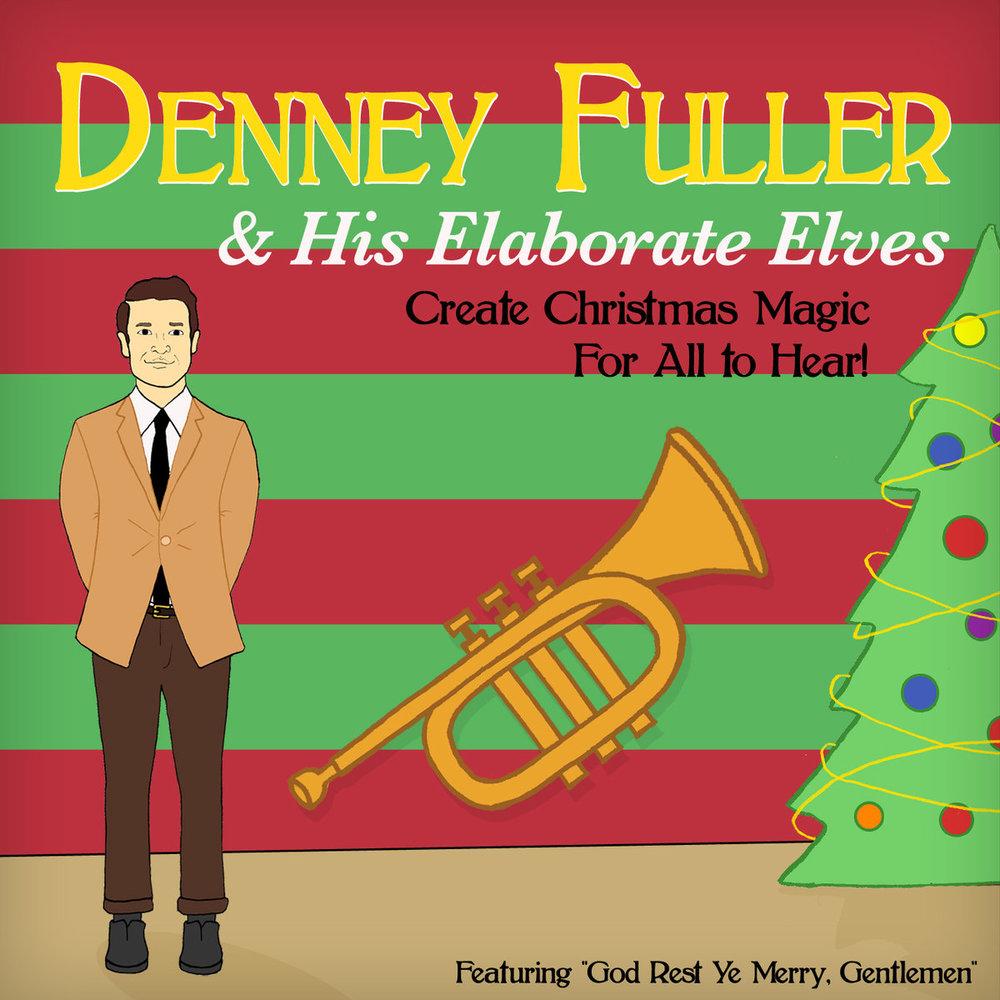Denney Fuller Dennis Elaborate Elves Create Christmas Magic Producer Composer.jpg