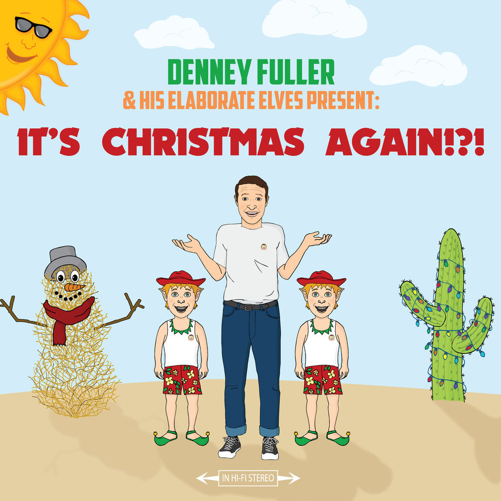 Denney Fuller & His Elaborate Elves It's Christmas Again