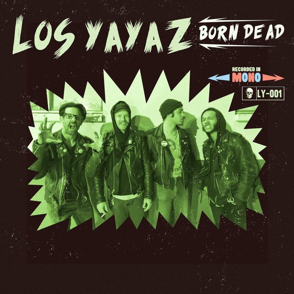 Los Yayaz Born Dead