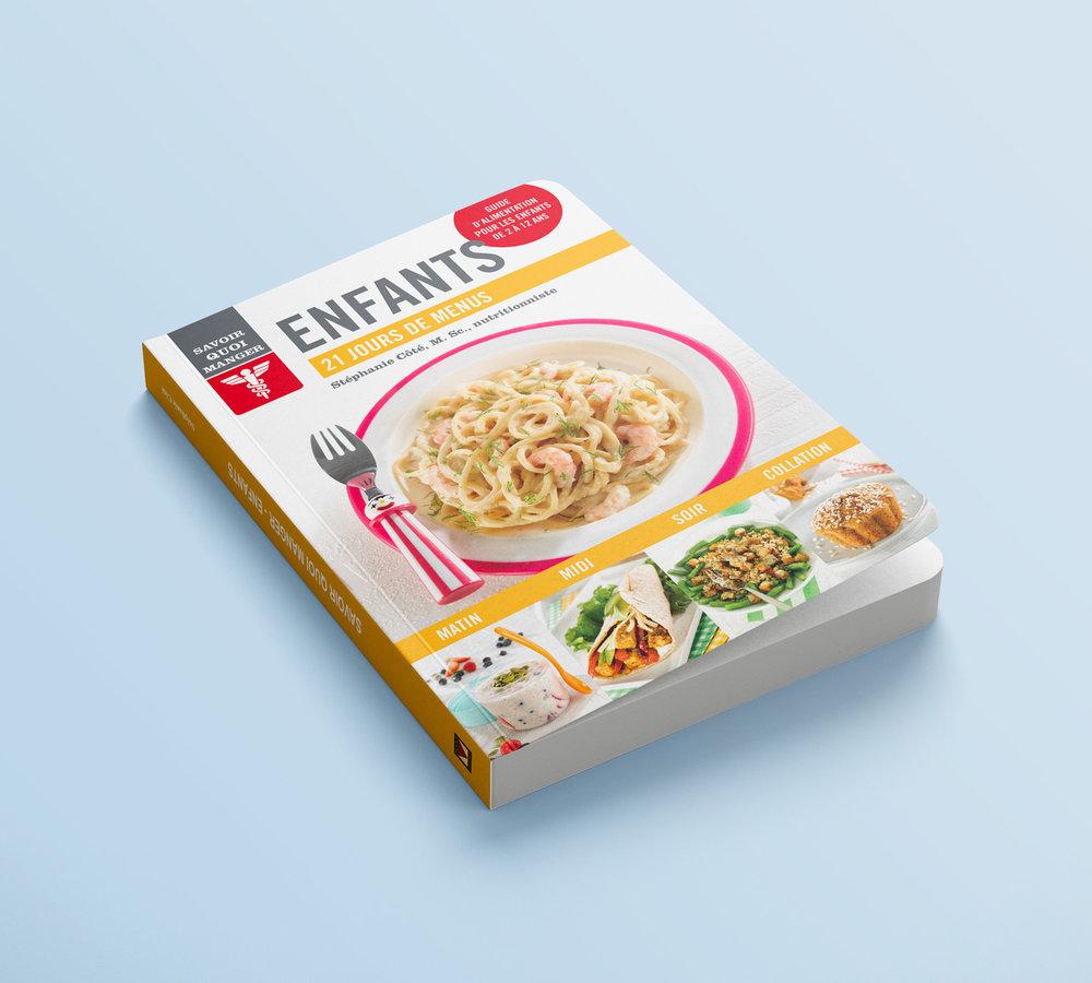 Savoir quoi manger - Enfants     par Stéphanie Côté, nutritionniste 144 pages 24,95$