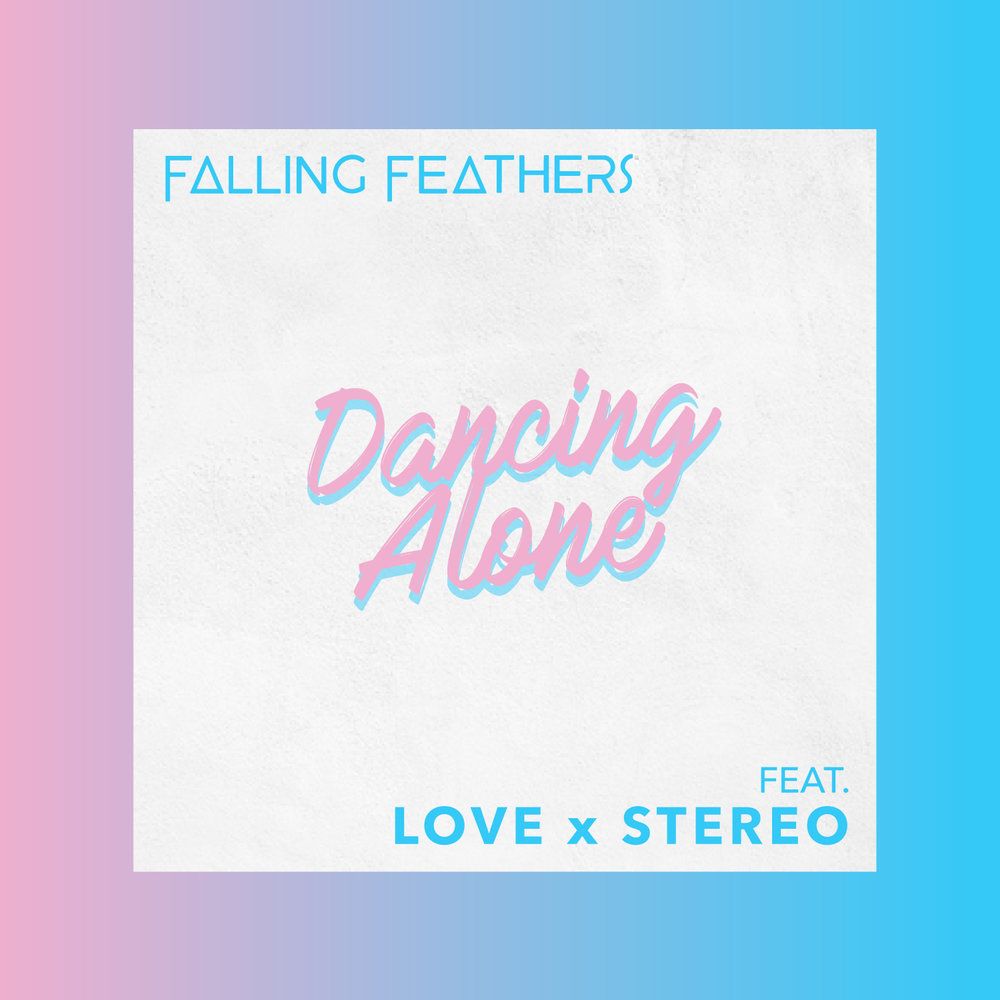 Falling Feathers - Dancing Alone (feat. Love X Stereo)
