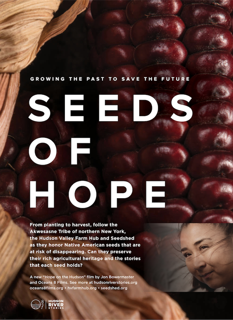 Oceans 8 Films Jon Bowermaster Seeds of Hope Akwasesne Tribe Hudson Valley Farm Hub Seedshed Poster Design.png