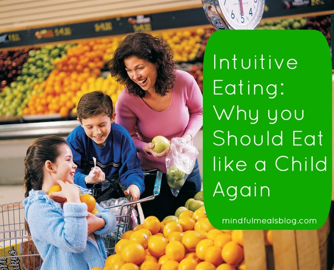 Intuitive Eating: Why you Should Eat like a Child Again