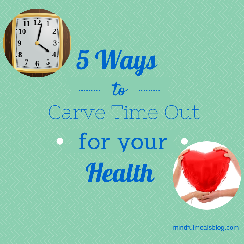 5 Ways to Carve Time Out for your Health