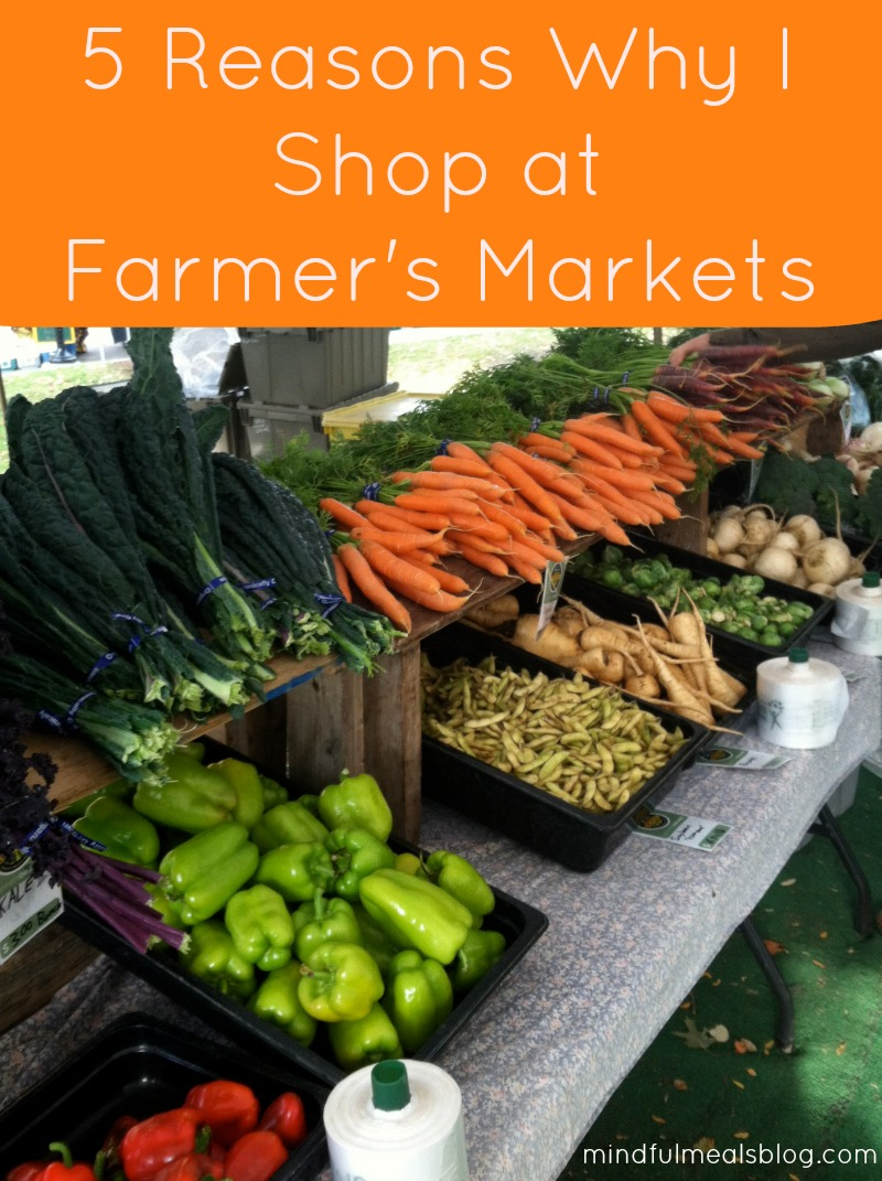 5 Reasons I Shop at Farmer's Markets
