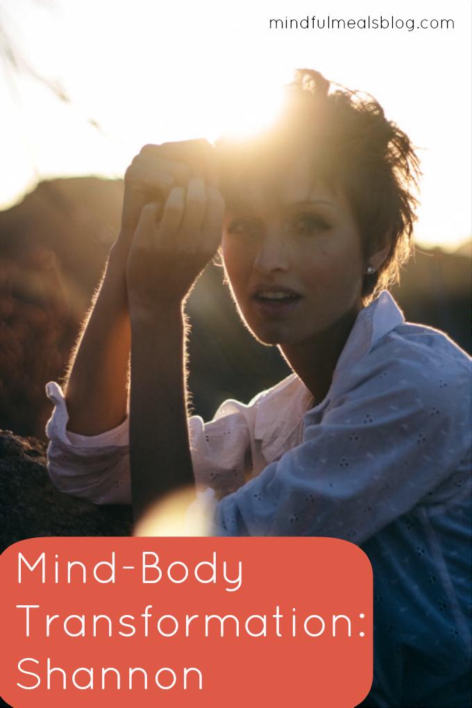 Mind-Body Transformation: Shannon