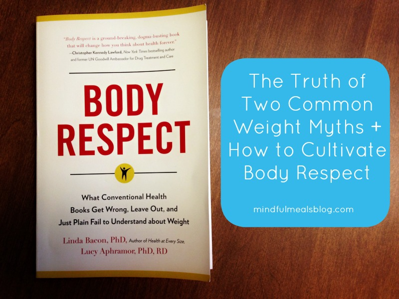 The Truth of Two Common Weight Myths + How to Cultivate Body Respect