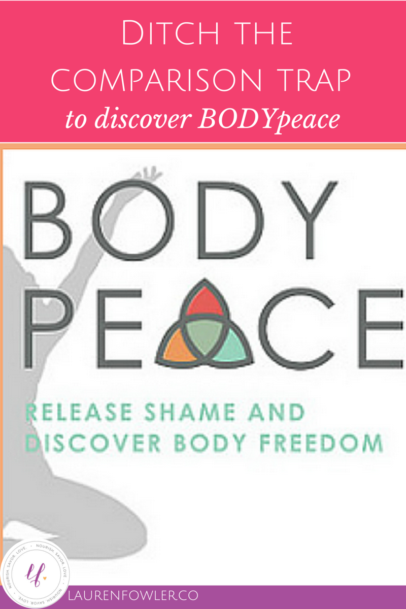 Ditch the Comparison Trap to Find BODYPEACE