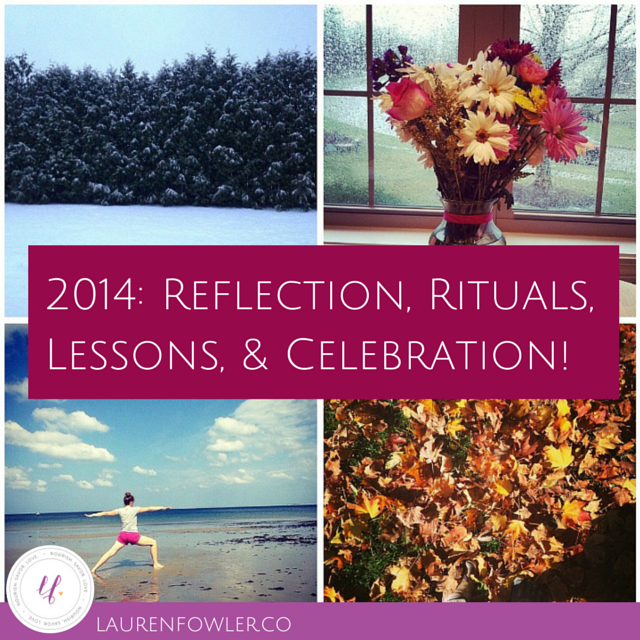 2014 Reflection, Rituals, Lessons, & Celebration