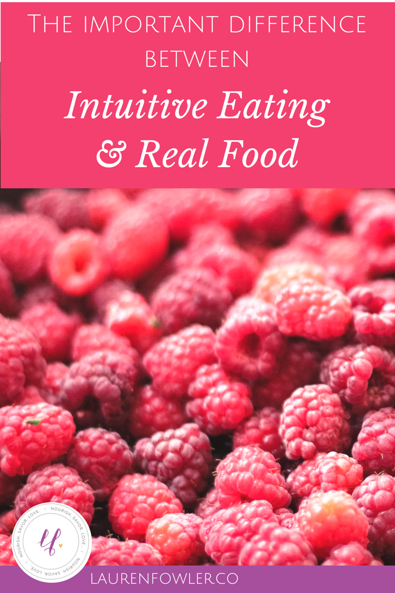 The Important Difference Between Intuitive Eating & Real Food