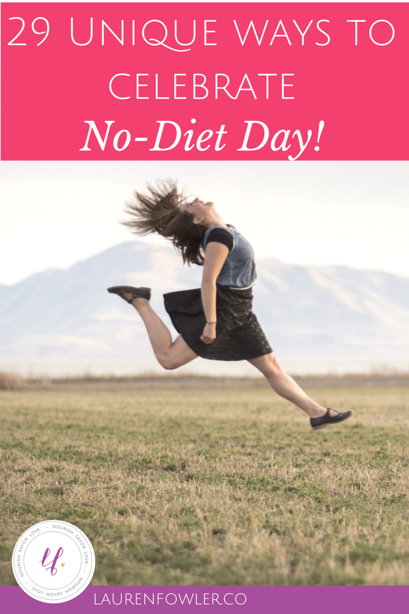 29 Unique Ways to Celebrate No-Diet Day