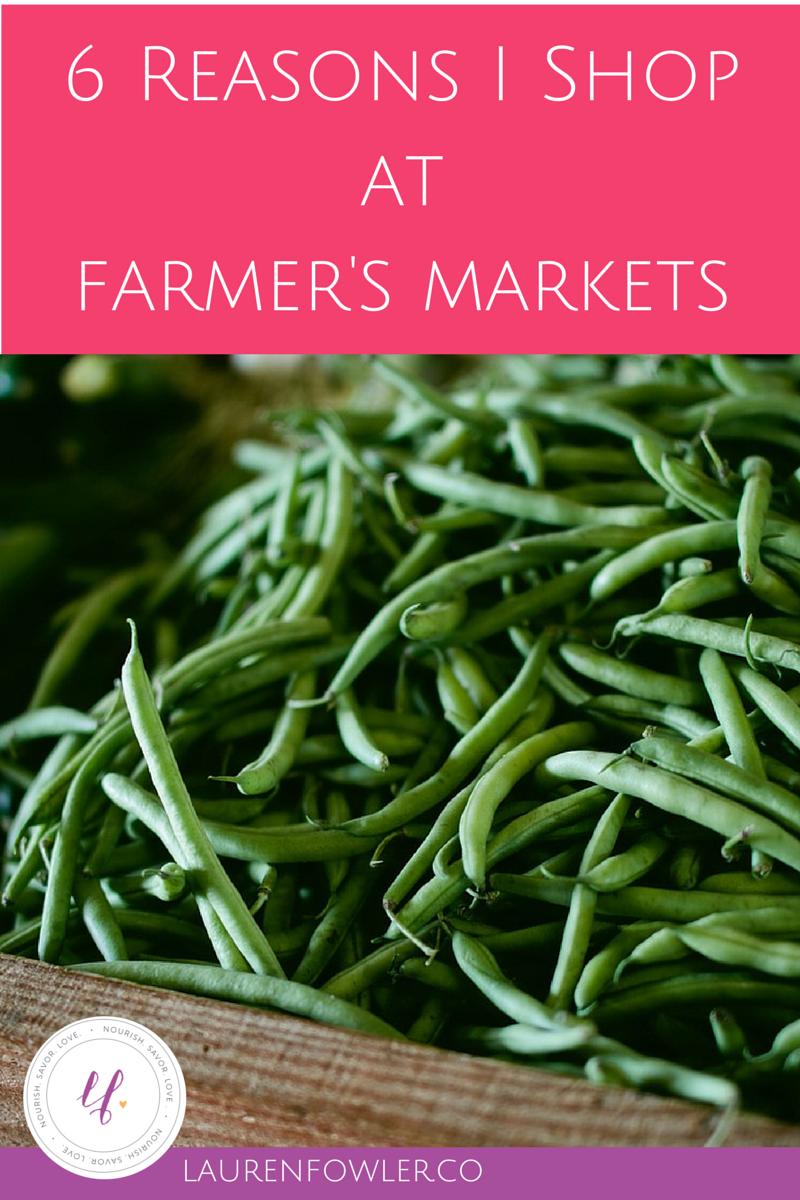 6 Reasons I Shop at Farmer's Markets