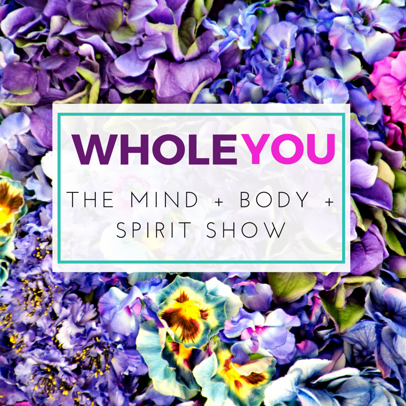 WholeYOU: The Mind + Body + Spirit Show