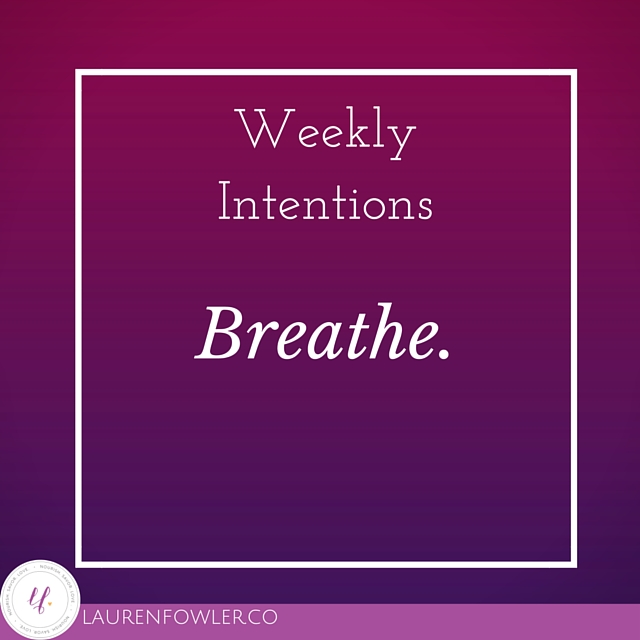 Weekly Intentions: Breathe