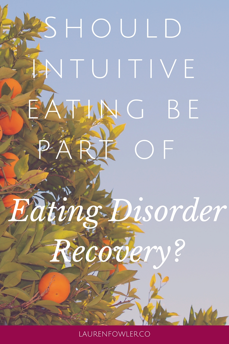Should Intuitive Eating Be Part Of Eating Disorder Recovery