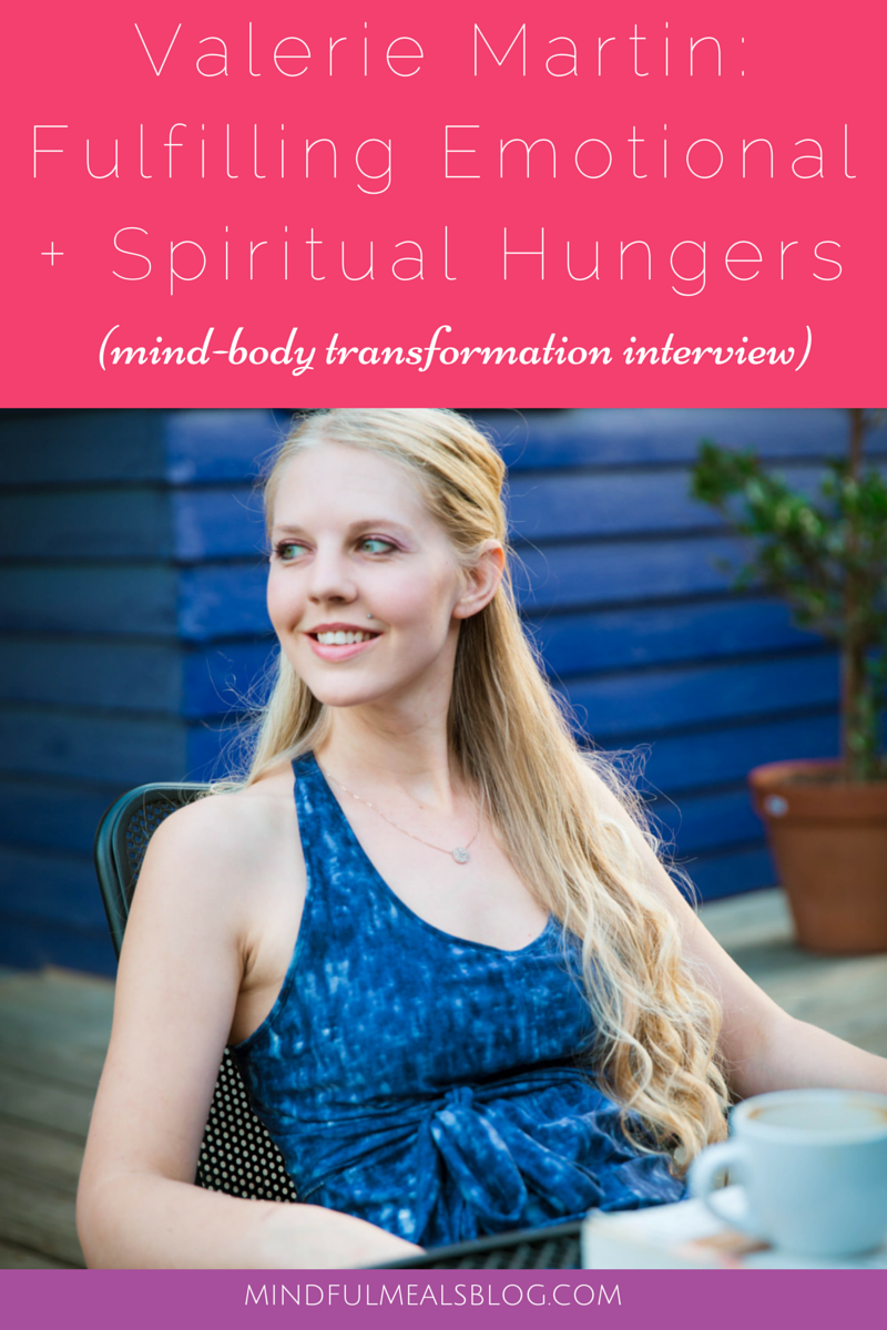Valerie Martin: Fufilling Emotional + Spiritual Hungers