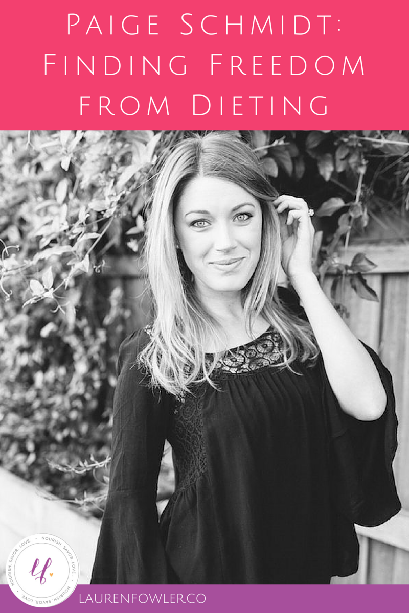 Paige Schmidt: Finding Freedom from Dieting